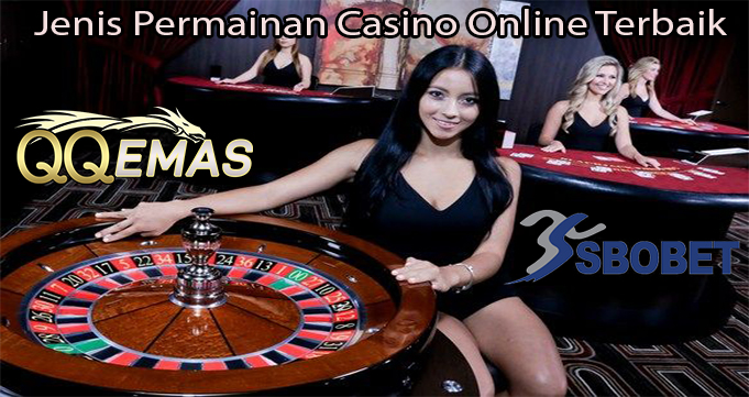 Jenis Permainan Casino Online Terbaik