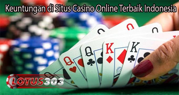 Keuntungan di Situs Casino Online Terbaik Indonesia