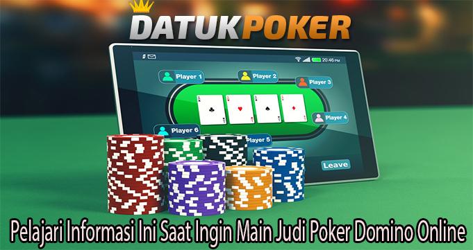 Pelajari Informasi Ini Saat Ingin Main Judi Poker Domino Online