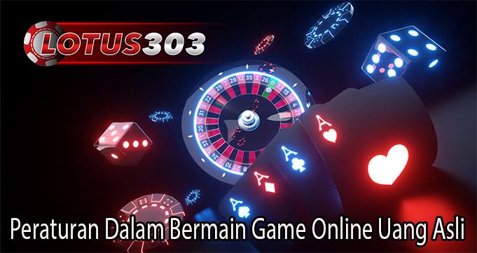 Peraturan Dalam Bermain Game Online Uang Asli