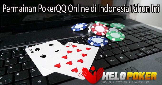 Permainan PokerQQ Online di Indonesia Tahun Ini
